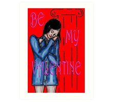 BE MY VALENTINE 12 Art Print