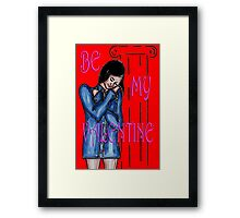 BE MY VALENTINE 12 Framed Print