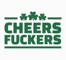 Cheers fuckers irish shamrock T-Shirt