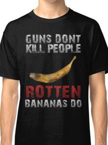 DayZ Guns Don't kill people Rotten bananas do DayZ Gift Classic T-Shirt
