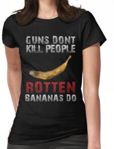 DayZ Guns Don't kill people Rotten bananas do DayZ Gift Womens Fitted T-Shirt