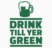 Drink till yer green beer by Designzz