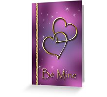 Two Hearts Be Mine Greeting Card