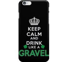 Keep calm and drink like a GRAVEL iPhone Case/Skin