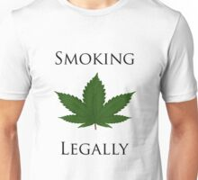 Smoking Weed Legally Unisex T-Shirt