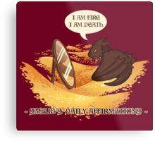 Smaug's Daily Affirmations Metal Print