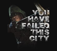 Arrow: You Have Failed This City T-Shirt