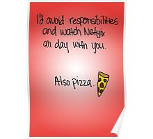 """""""Avoiding Responsibilities with Pizza and Netflix"""" Valentine Poster"""