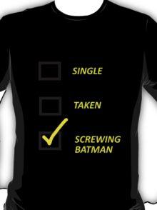 I'm Screwing Batman T-Shirt
