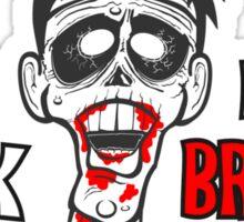 """Zombie """"will work for brains"""" Sticker"""