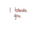"""I Tolerate You"" Valentine by ilonatoth"
