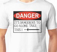 DANGER: It's dangerous to go alone! Unisex T-Shirt