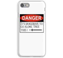DANGER: It's dangerous to go alone! iPhone Case/Skin