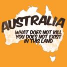 Australia: What does not kill you does not exist in this land by digerati