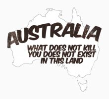 Australia: What does not kill you does not exist in this land Baby Tee