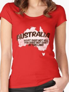 Australia: What does not kill you does not exist in this land Women's Fitted Scoop T-Shirt