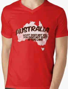 Australia: What does not kill you does not exist in this land Mens V-Neck T-Shirt