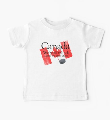 Canada: We're all friends until the puck drops Baby Tee