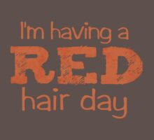 I'm having a RED hair day Kids Clothes