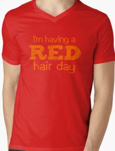 I'm having a RED hair day Mens V-Neck T-Shirt