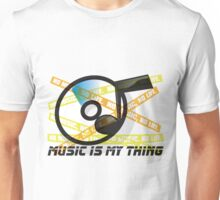MUSIC_IS_MY_THING Unisex T-Shirt