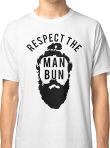 Respect the Man Bun Classic T-Shirt