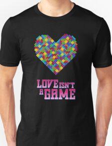 Love Isn't A Game T-Shirt