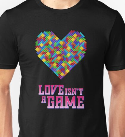 Love Isn't A Game Unisex T-Shirt