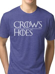 Crows Over Hoes Tri-blend T-Shirt