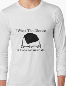 I Wear The Cheese Long Sleeve T-Shirt