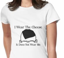 I Wear The Cheese Womens Fitted T-Shirt