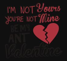 I'm not yours. You're not mine. Be my anti Valentine Kids Clothes