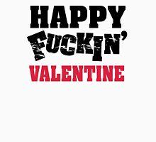Happy Fuckin' Valentine Unisex T-Shirt