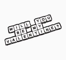 Will you be my Valentine? (Scrabble) Kids Tee