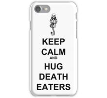 Keep Calm & Hug Death Eaters! iPhone Case/Skin