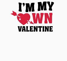 I'm my own Valentine Unisex T-Shirt