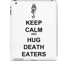 Keep Calm & Hug Death Eaters! iPad Case/Skin