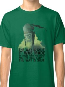 The way is shut. Classic T-Shirt
