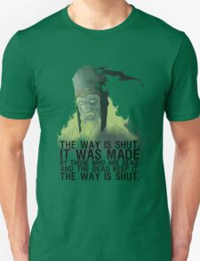 The way is shut. Unisex T-Shirt