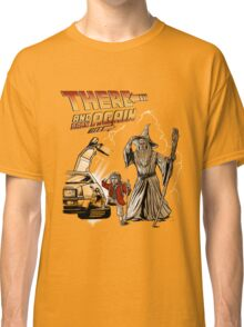 There and Back Again Classic T-Shirt