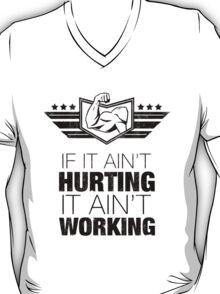 If It Ain't Hurting, It Ain't Working (Black Print) T-Shirt