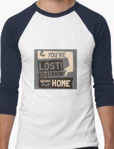 You're lost , go back home (404 ERROR) Men's Baseball ¾ T-Shirt
