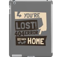 You're lost , go back home (404 ERROR) iPad Case/Skin