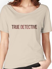 True Detective Logo Women's Relaxed Fit T-Shirt