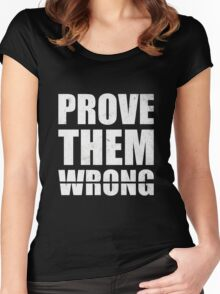 Prove Them Wrong - Gym Inspirational Quotes Women's Fitted Scoop T-Shirt