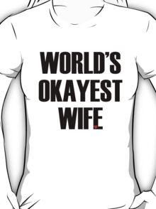 World's Okayest Wife T-Shirt