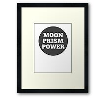 Moon Prism Power! Framed Print