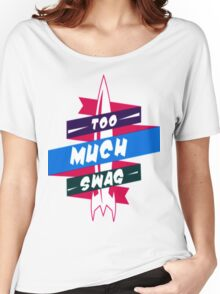 To Much Swag Women's Relaxed Fit T-Shirt