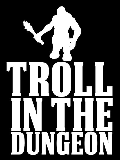 TROLL IN THE DUNGEON! [white] by nimbusnought