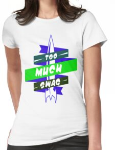 To Much Swag 2 Womens Fitted T-Shirt